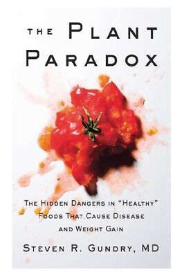 "The Plant Paradox: The Hidden Dangers in ""Healthy"" Foods [PDF/Epub]"