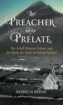 The Preacher and the Prelate The Achill Mission Colony and the ... 9781785371721