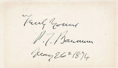 P.T. BARNUM. Circus Showman. Signed & dated card 1874 before merging with Bailey