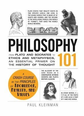 Philosophy 101: From Plato and Socrates to Ethics and Metaphysics, an...