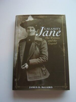 Calamity Jane The Woman and the Legend by James D. McLaird  Hardcover Brand NEW!