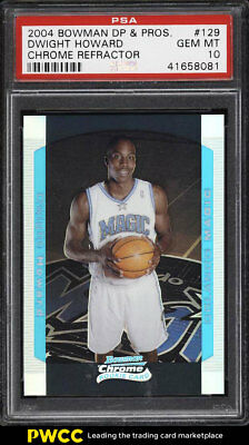 2004 Bowman Chrome Refractor Dwight Howard ROOKIE RC /300 #129 PSA 10 GEM (PWCC)