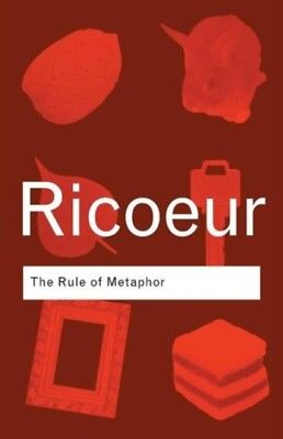 The Rule of Metaphor: The Creation of Meaning in Language (Routle...