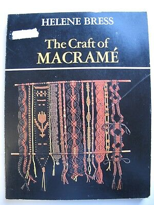 THE CRAFT OF MACRAMÉ by HELENE BRESS - substantial pattern book