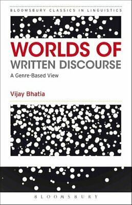 Worlds of Written Discourse A Genre-Based View by Vijay Bhatia 9781472522634