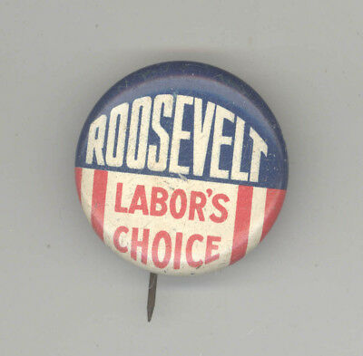 FRANKLIN ROOSEVELT FDR Political PIN Button PINBACK Badge LABOR'S CHOICE Delano
