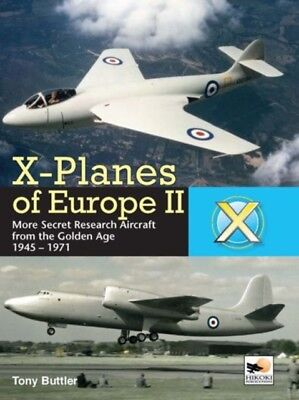 X-Planes of Europe II: Military Prototype Aircraft from the Golde...