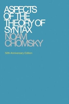 Aspects of the Theory of Syntax (Massachusetts Institute of Techn...