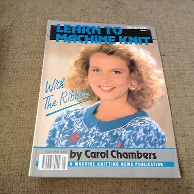 Learn How To Machine Knit By Carol Chambers - Issue 5 1991