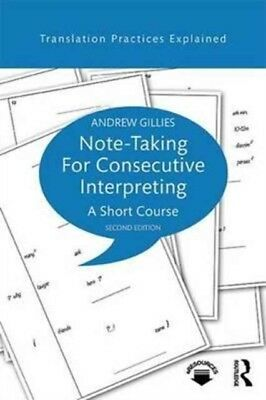 NOTE TAKING FOR CONSECUTIVE INTERPRETING, Gillies, Andrew, 978113...