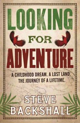 Looking for Adventure: Adventures in Papua New Guinea by Steve Backshall...