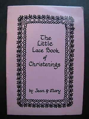 THE LITTLE LACE BOOK of CHRISTENINGS by JEAN & MARY - Bobbin Lace