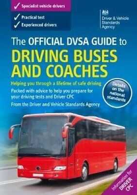 The official DVSA guide to driving buses and coaches 9780115534379