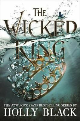 The Wicked King (The Folk of the Air #2) by Holly Black 9781471407352