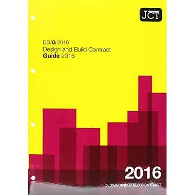 JCT: Design and Build Contract Guide 2016 (DBG) (Jct Co - Paperback NEW Jct (Aut