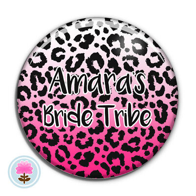 Personalised LEOPARD PRINT Wild Hen Party Night Do Bride Tribe 58mm PIN BADGE