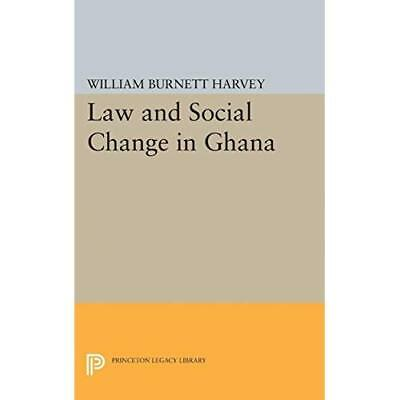Law and Social Change in Ghana (Princeton Legacy Librar - Paperback NEW William