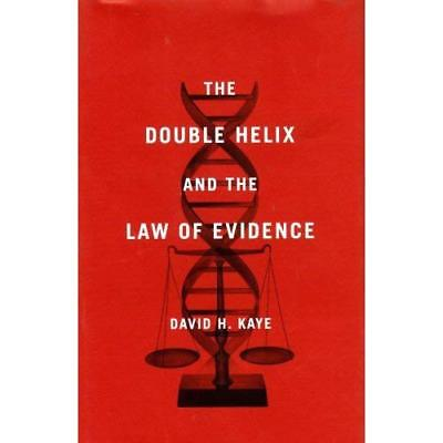 The Double Helix and the Law of Evidence - Hardcover NEW David H. Kaye 2010