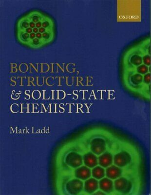 Bonding, Structure and Solid-State Chemistry by Mark Ladd 9780198729952