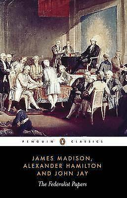 The Federalist Papers by John Jay, James Madison, Alexander Hamilton...