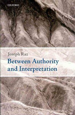 Between Authority and Interpretation On the Theory of Law and P... 9780199596379