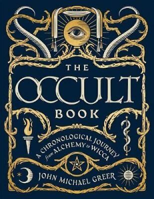 The Occult Book A Chronological Journey, from Alchemy to Wicca 9781454925774