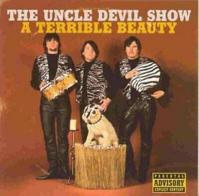 The Uncle Devil Show - A Terrible Beauty (NEW CD)