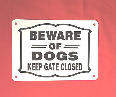 """BEWARE OF DOGS Keep Gate Closed sign THICK Aluminum 10"""" x 7"""" ship 24 hrs"""