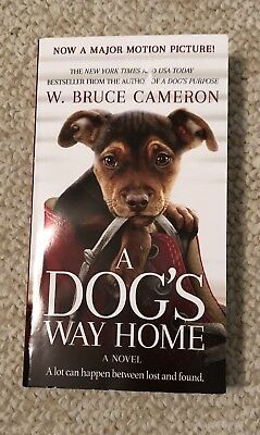 A Dog's Way Home Book / Novel By W. Bruce Cameron 2017