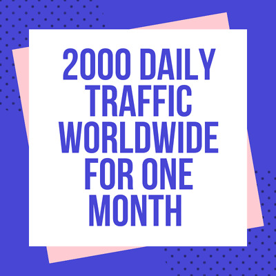 2000 Daily Web Traffic Worldwide for one Month for Your Website SEO Ranking Up