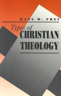 NEW Types of Christian Theology By Hans W. Frei Paperback Free Shipping