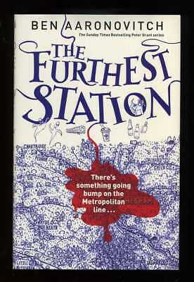 Ben Aaronovitch - The Furthest Station; SIGNED 1st/1st (A PC Grant Novella)
