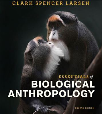 NEW Essentials of Biological Anthropology - Fourth Edition  2019 PDF 505 page