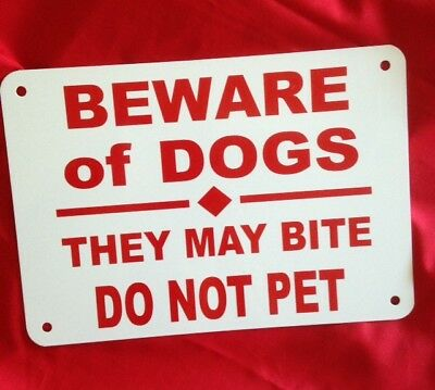 """BEWARE OF DOGS they may bite DO NOT PET sign THICK Aluminum 10"""" x 7"""" red/white"""