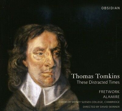 Tomkins /  Sutton / Skinner / Fretwork / Alamire - These Distracted Times New Cd