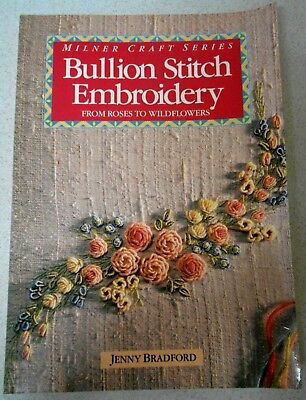 Aust BULLION STITCH EMBROIDERY FROM ROSES TO WILDFLOWERS: J BRADFORD craft book