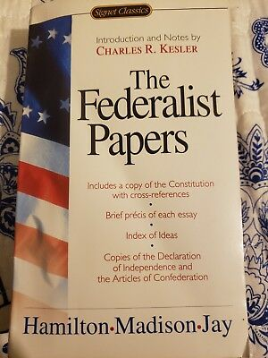 The Federalist Papers by John Jay, James Madison and Alexander Hamilton (2003, …