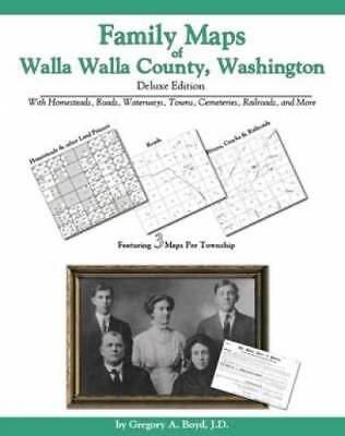 Family Maps of Walla Walla County, Washington, Deluxe Edition : With...
