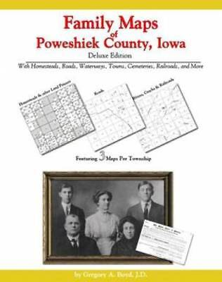 Family Maps of Poweshiek County, Iowa, Deluxe Edition : With Homesteads,...