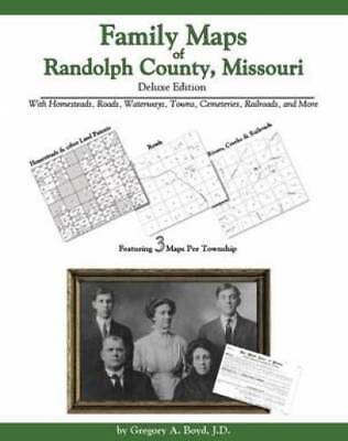 Family Maps of Randolph County, Missouri, Deluxe Edition : With Homesteads,...