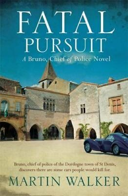 Fatal Pursuit Bruno, Chief of Police 9 by Martin Walker 9781784294625
