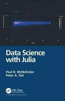 Data Science with Julia by Paul D. McNicholas 9781138499980 (Paperback, 2019)