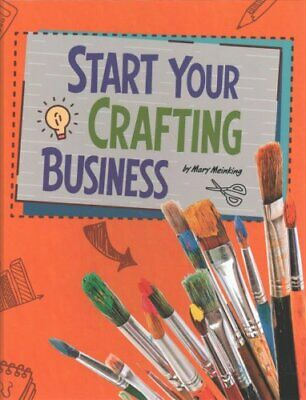 Start Your Crafting Business by Mary Meinking 9781474741460 (Hardback, 2017)