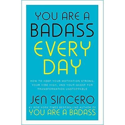 You Are a Badass Every Day: How to Keep Your Motivation - Hardback NEW Sincero,