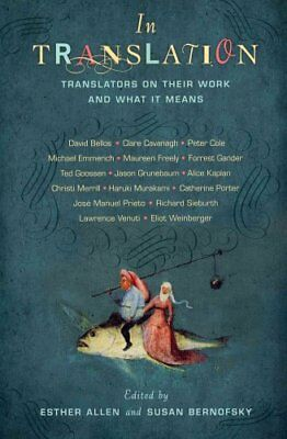 In Translation Translators on Their Work and What It Means 9780231159692
