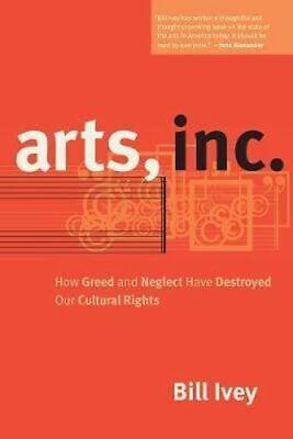 NEW Arts, Inc. By Bill Ivey Paperback Free Shipping