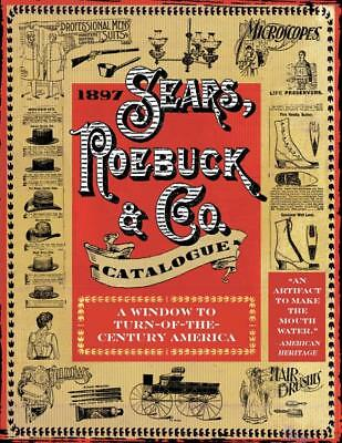 1897 Sears, Roebuck and Co. Catalogue : A Window to Turn-of-the-Century...