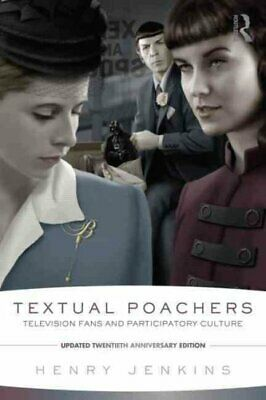 Textual Poachers Television Fans and Participatory Culture 9780415533294