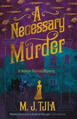 A Necessary Murder: A Heloise Chancey Victorian Mystery 9781787198791