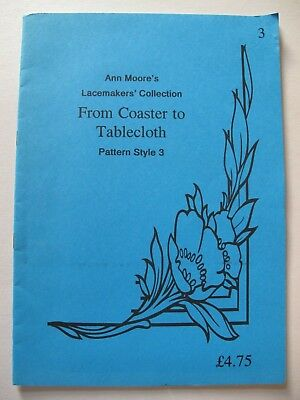 FROM COASTER to TABLECLOTH by ANN MOORE LACEMAKERS' COLLECTION